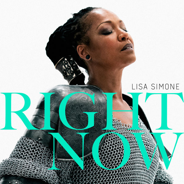 Lisa Simone - Right Now