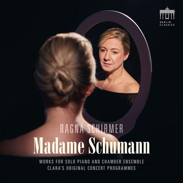 Ragna Schirmer - Madame Schumann