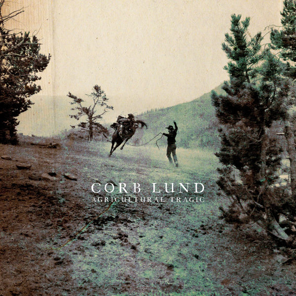 Corb Lund - Never Not Had Horses