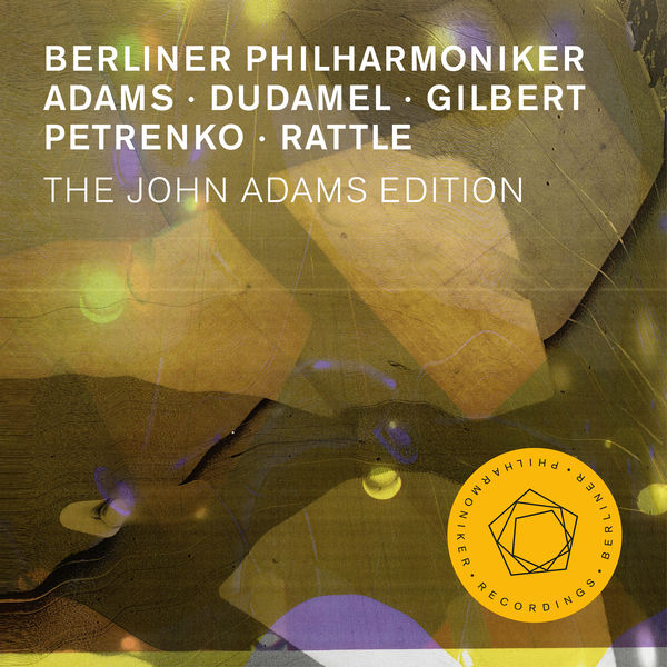 Berliner Philharmoniker - The John Adams Edition
