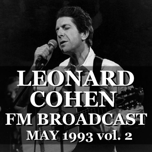 Leonard Cohen - Leonard Cohen FM Broadcast May 1993 vol. 2