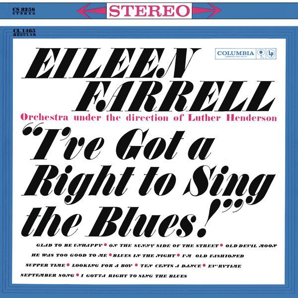 Eileen Farrell - Eileen Farrell - I've Got a Right to Sing the Blues