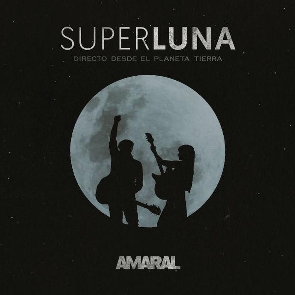 Amaral - SUPERLUNA, DIRECTO DESDE EL PLANETA TIERRA