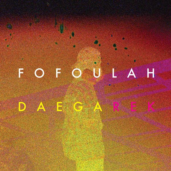 Fofoulah - Daega Rek