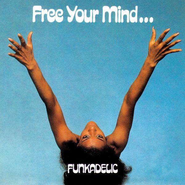 Funkadelic|Free Your Mind...