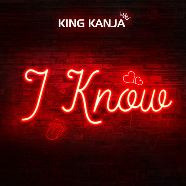 King Kanja - I Know