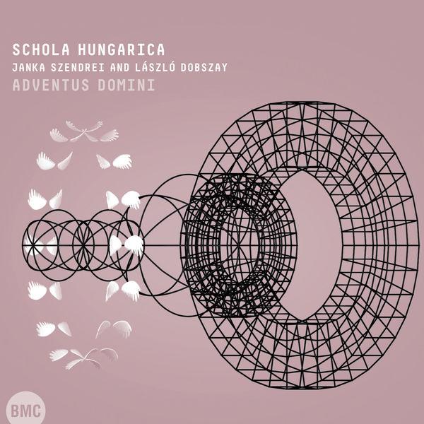 Schola Hungarica - Isaac: Adventus Domini