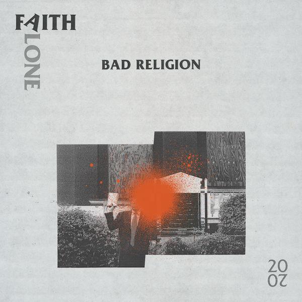 Bad Religion - Faith Alone 2020