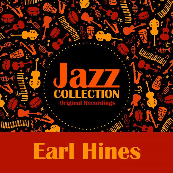 Earl Hines - Jazz Collection (Original Recordings)
