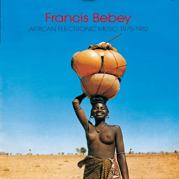 Francis Bebey - African Electronic Music (1975-1982)