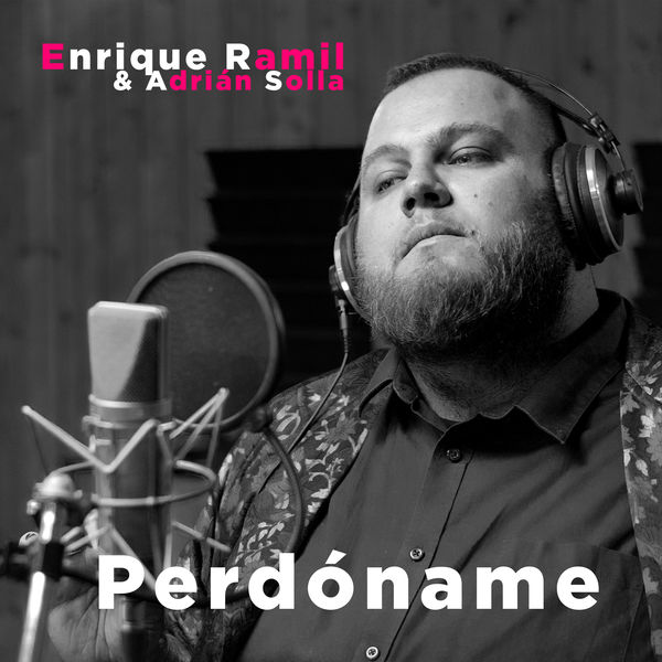 Enrique Ramil & Adrián Solla - Perdóname