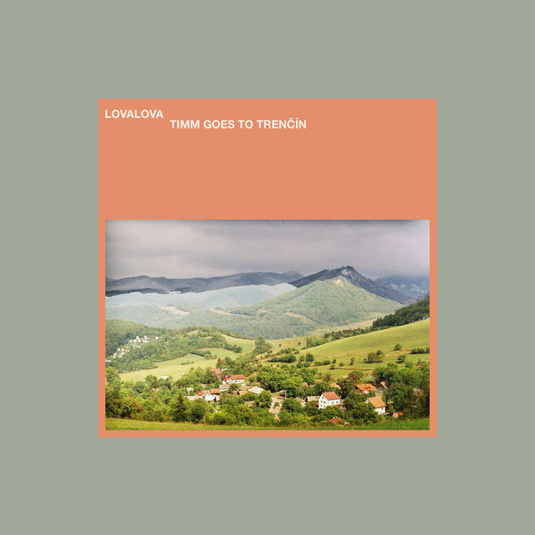Lovalova - Timm Goes to Trencin