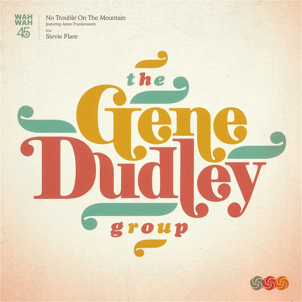 The Gene Dudley Group - No Trouble on the Mountain