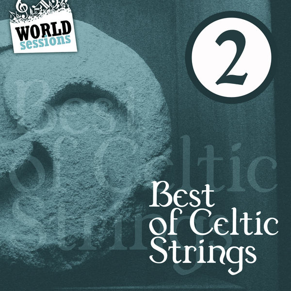 Various Artists - Best of Celtic Strings 2: Greatest Traditional Acoustic Songs. Scottish, Irish, Asturian & Galician Music Sounds