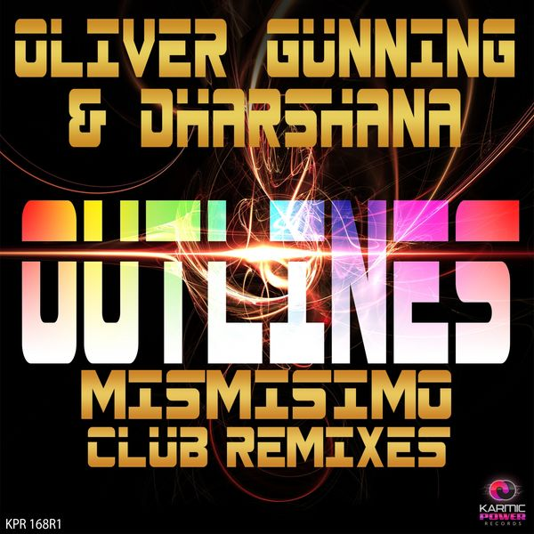 Oliver Gunning, Dharshana - Outlines (Mismisimo Club Remixes)