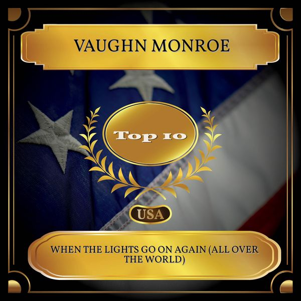 Vaughn Monroe - When The Lights Go On Again (All Over The World)