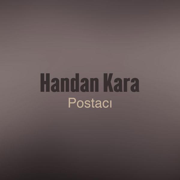 Handan Kara - Postacı