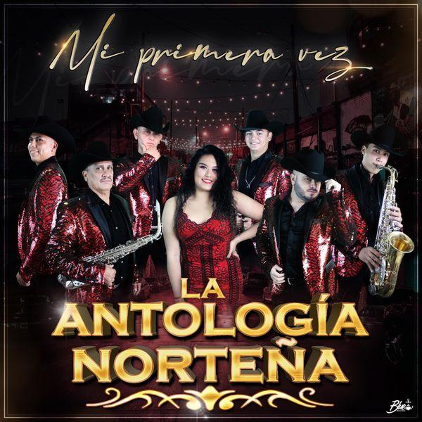 La Antología Norteña - Mi Primera Vez