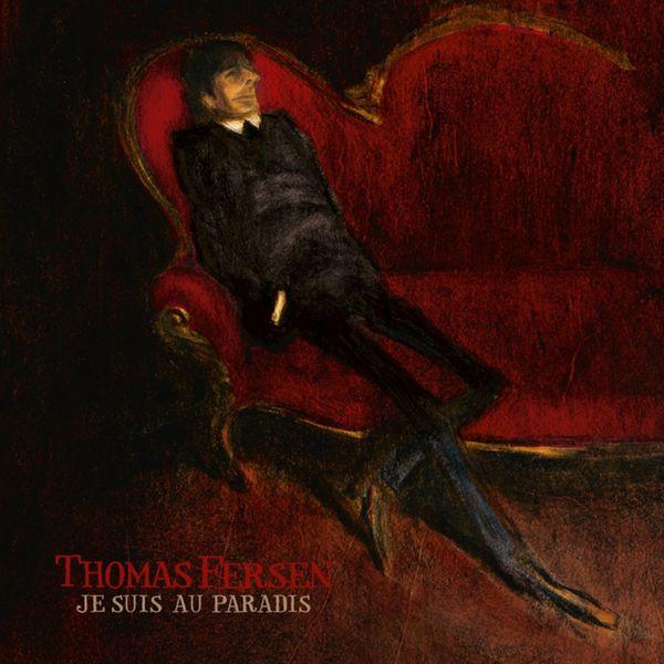 Thomas Fersen - Je suis au paradis