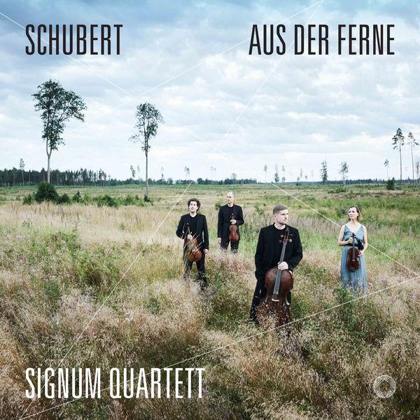 Signum Quartett - Schubert : Aus der Ferne