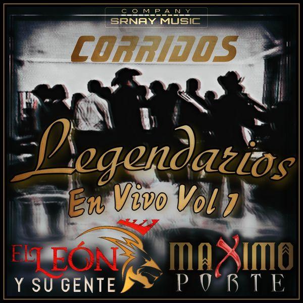 El León y Su Gente, Máximo Porte - Corridos Legendarios, Vol. 1 (En Vivo)