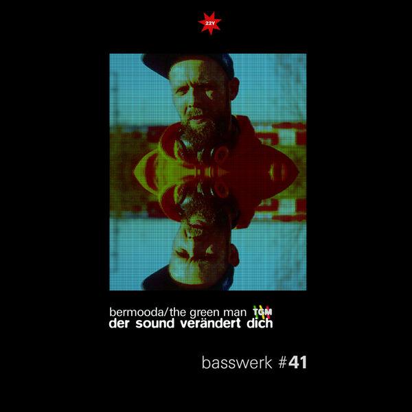 Bermooda - Basswerk 41 - Der Sound verändert Dich