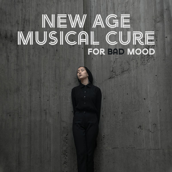 Album New Age Musical Cure for Bad Mood – 2019 Compilation