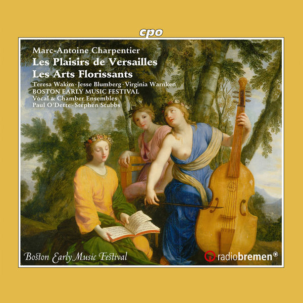 Boston Early Music Festival Chamber Ensemble - Charpentier: Les plaisirs de Versailles, H. 480 & Les arts florissants, H. 487