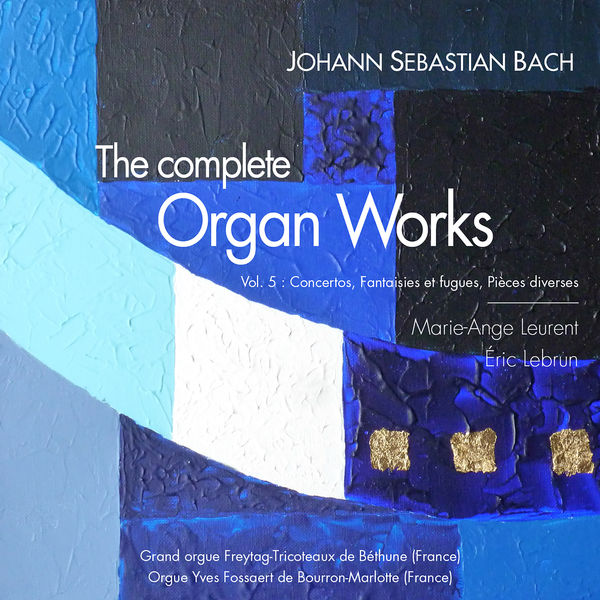 Marie-Ange Leurent - Bach: The Complete Organ Works, Vol. 5