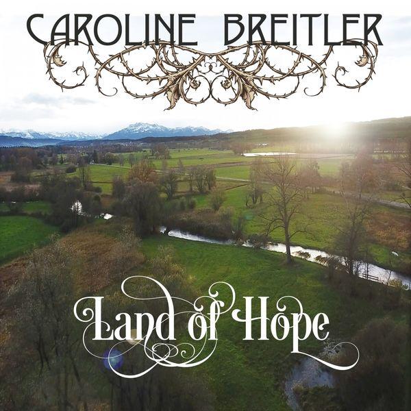 Caroline Breitler - Land of Hope