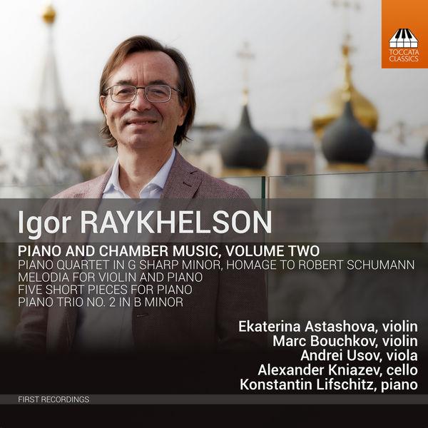 Marc Bouchkov - Igor Raykhelson: Piano & Chamber Music, Vol. 2