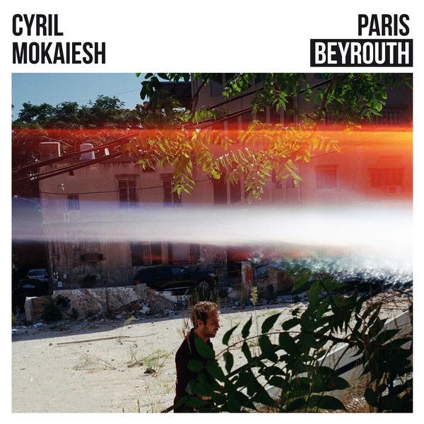 Cyril Mokaiesh - Paris-Beyrouth