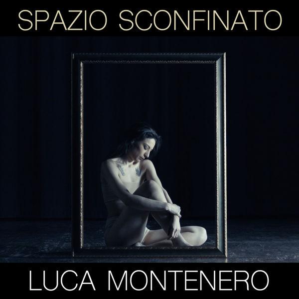 Luca Montenero - Spazio sconfinato