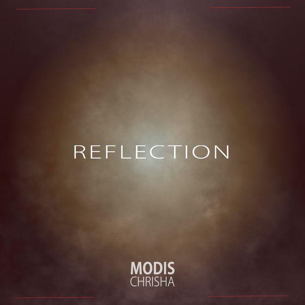Modis Chrisha - Reflection