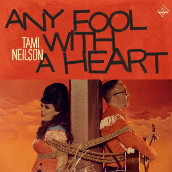 Tami Neilson - Any Fool With a Heart