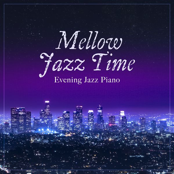 Eximo Blue - Mellow Jazz Time ~ Evening Jazz Piano