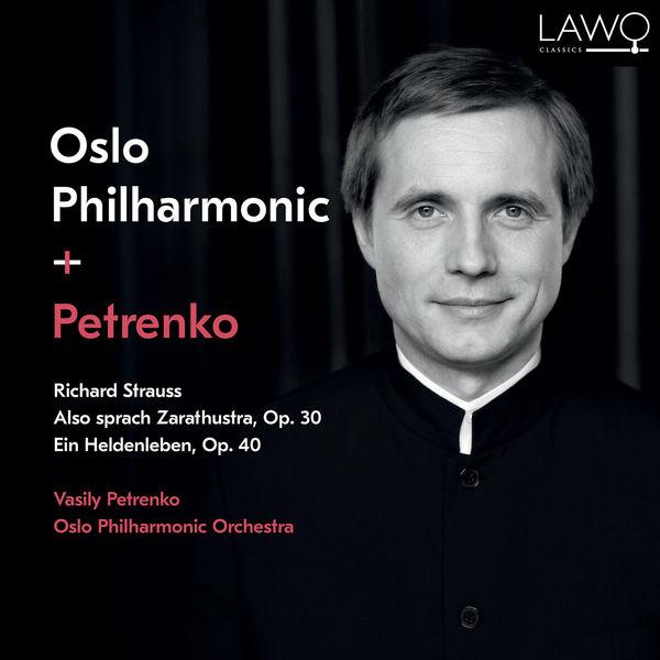 Vasily Petrenko - Richard Strauss:  Also sprach Zarathustra, Op. 30  / Ein Heldenleben, Op. 40
