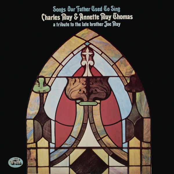 Charles May - Songs Our Father Used To Sing