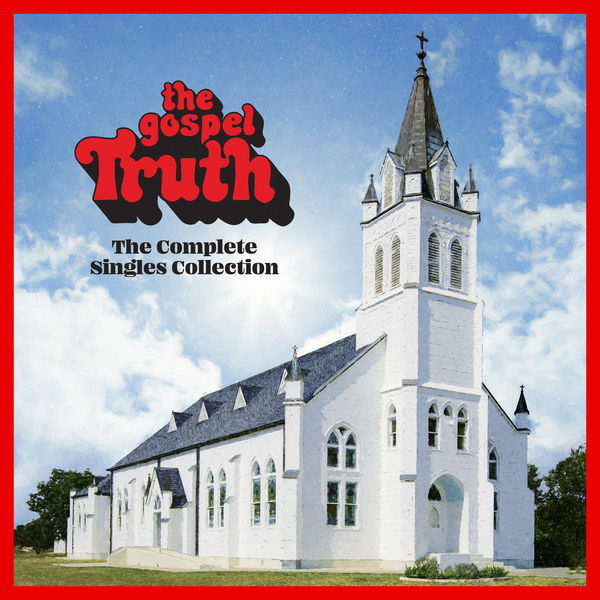 Various Artists - The Gospel Truth: Complete Singles Collection