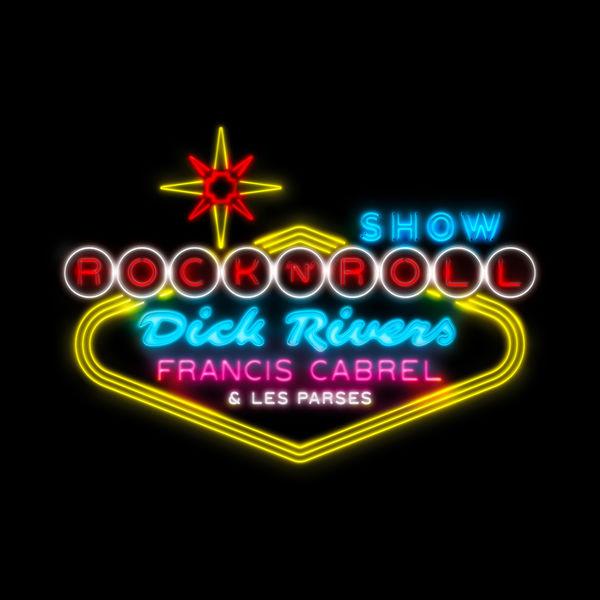 Dick Rivers - Rockn'Roll Show