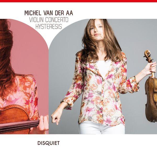 Janine Jansen - Michel van der Aa: Violin Concerto - Hysteresis