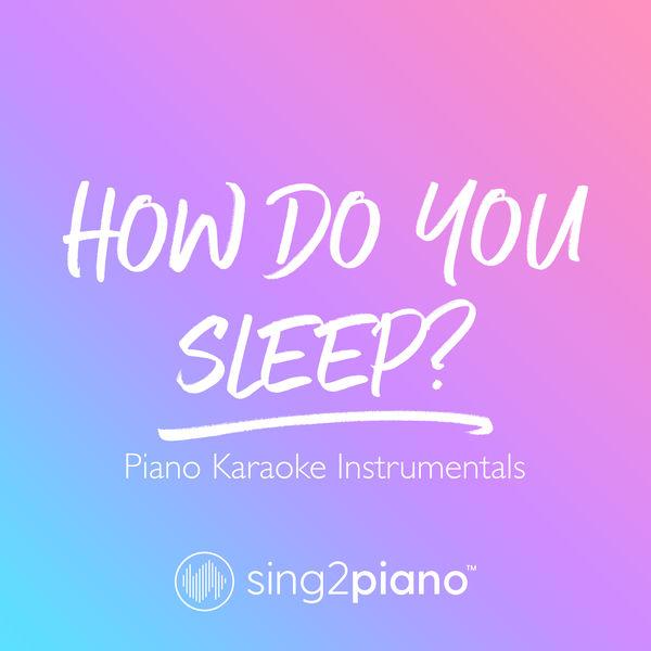 Sing2Piano - How Do You Sleep?
