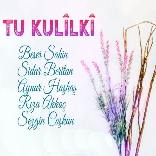 Various Artists - Tu Kulîlkî