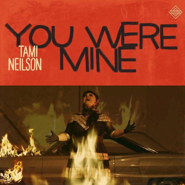 Tami Neilson - You Were Mine