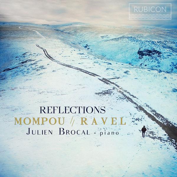 Julien Brocal - Reflections (Mompou, Ravel, Brocal)