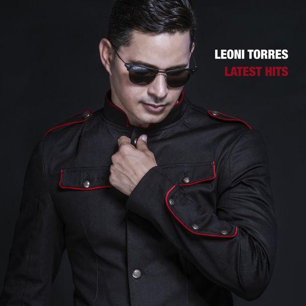 Leoni Torres - Latest Hits