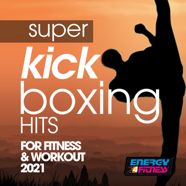 Various Artists - Super Kick Boxing Hits For Fitness & Workout 2021