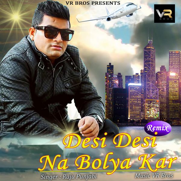 Russia Punjabi Song Download: Desi Desi Na Bolya Kar (Remix)