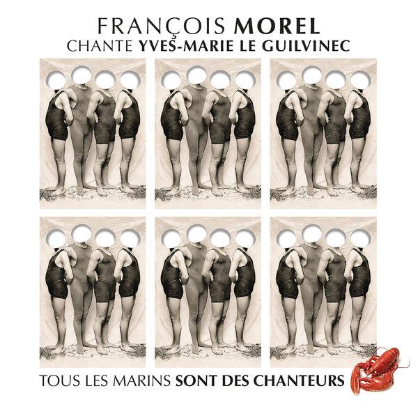 François Morel - François Morel chante Yves-Marie Le Guilvinec