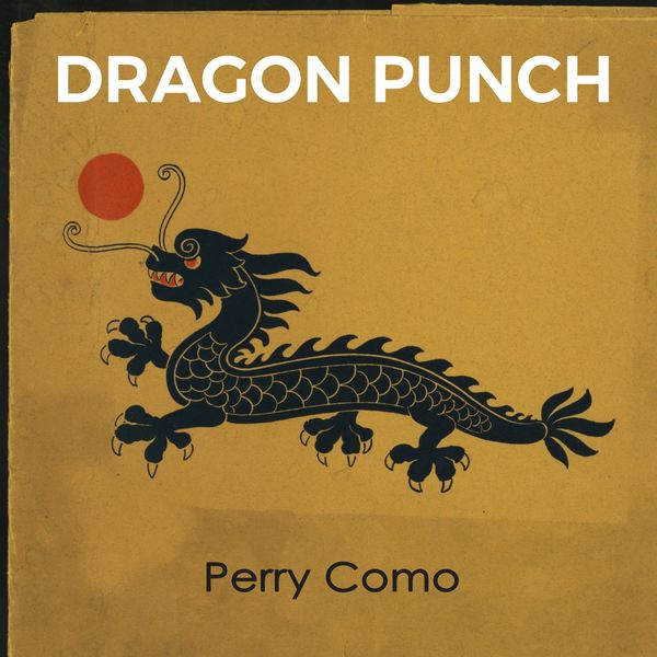 Perry Como - Dragon Punch